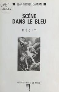 Jean-Michel Damian - Scène dans le bleu.