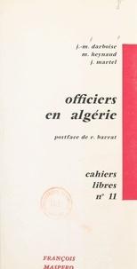 Jean-Michel Darboise et Maurice Heynaud - Officiers en Algérie.