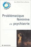Jean-Michel Darves-Bornoz - Problématique féminine en psychiatrie.
