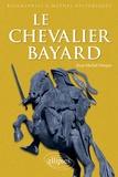 Jean-Michel Dasque - Le Chevalier Bayard.