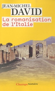 Jean-Michel David - La romanisation de l'Italie.