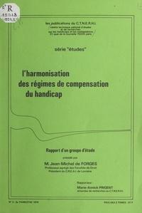 Jean-Michel De Forges et  Centre technique national d'ét - L'harmonisation des régimes de compensation du handicap.