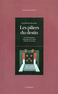 Jean-Michel de Kermadec - Les piliers du destin - La chronomancie expression de la vision chinoise du monde.