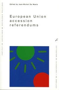 Jean-Michel De Waele - European Union accession referendums - Edition en Anglais.