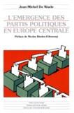 Jean-Michel De Waele - L'émergence des partis politiques en Europe centrale.