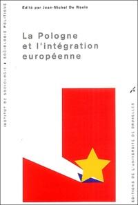 Jean-Michel De Waele - La Pologne et l'intégration européenne.