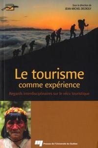 Jean-Michel Decroly - Le tourisme comme expérience - Regards interdisciplinaires sur le vécu touristique.