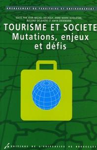 Jean-Michel Decroly et Arthur Haulot - Tourisme et société - Mutations, enjeux et défis.
