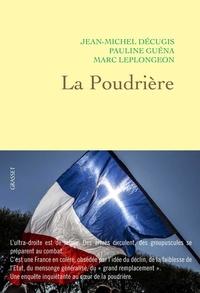 Jean-Michel Décugis et Pauline Guéna - La poudrière.