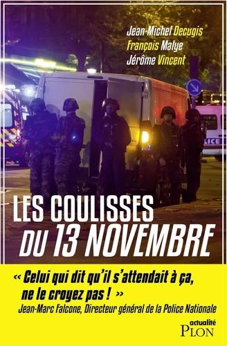 Jean-Michel Décugis et François Malye - Les coulisses du 13 novembre.