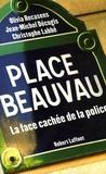 Jean-Michel Décugis et Christophe Labbé - Place Beauvau - La face cachée de la police.