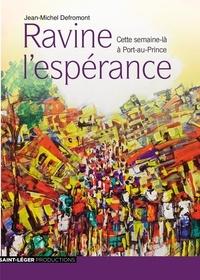 Jean-Michel Defromont - Ravine l'espérance - Cette semaine-là à Port-au-Prince.