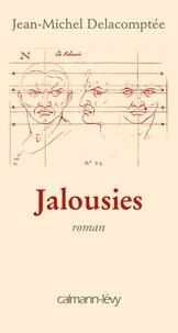 Jean-Michel Delacomptée - Jalousies.