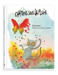 Jean-Michel Delambre - Chatons sous la pluie - Haïkus pour petits et grands.
