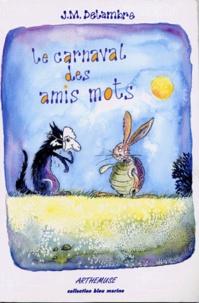 Jean-Michel Delambre - Le carnaval des amis mots.
