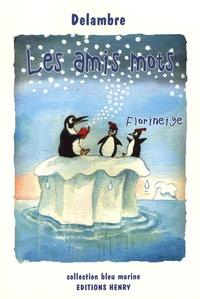 Jean-Michel Delambre - Les amis mots - Florineige.