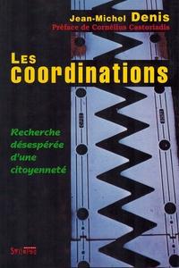 Jean-Michel Denis - Les coordinations - Recherche désespérée d'une citoyenneté.