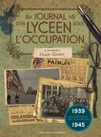 Jean-Michel Dequeker-Fergon - Journal d'un lycéen sous l'Occupation.