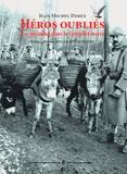 Jean-Michel Derex - Héros oubliés - Les animaux dans la Grande Guerre.