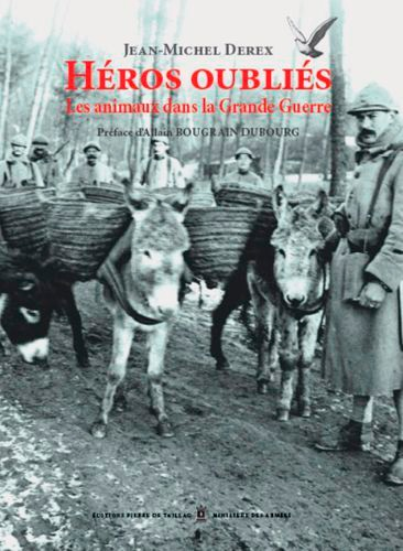 Héros oubliés. Les animaux dans la Grande Guerre 2e édition