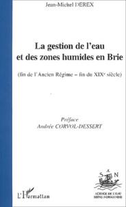 Jean-Michel Derex - La gestion de l'eau et des zones humides en Brie (fin de l'Ancien Régime - fin du XIXème siècle).