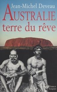 Jean-Michel Deveau - Australie, terre du rêve.
