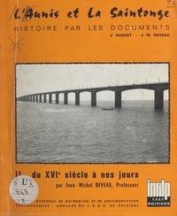 Jean-Michel Deveau et Jacques Duguet - L'Aunis et la Saintonge (2). Du XVIe siècle à nos jours.