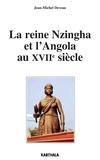 Jean-Michel Deveau - La reine Nzingha et l'Angola au XVIIe siècle.
