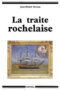 Jean-Michel Deveau - La traite rochelaise.