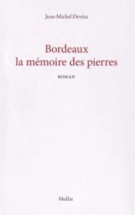 Jean-Michel Devésa - Bordeaux, la mémoire des pierres.