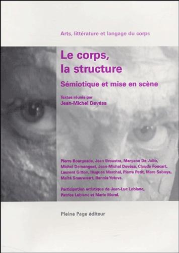 Jean-Michel Devésa et  Collectif - Le corps, la structure - Sémiotique et mise en scène.