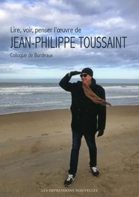 Jean-Michel Devésa - Lire, voir, penser l'oeuvre de Jean-Philippe Toussaint.