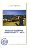 Jean-Michel Dewailly - Tourisme et géographie, entre pérégrinité et chaos ?.