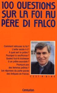 Jean-Michel Di Falco - 100 questions sur la foi.