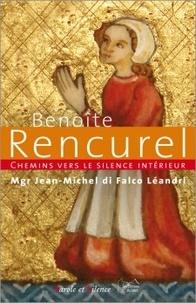 Jean-Michel Di Falco Léandri - Chemins vers le silence intérieur avec Benoîte Rencurel.