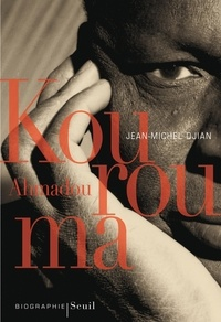 Jean-Michel Djian - Ahmadou Kourouma.