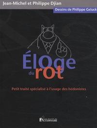 Jean-Michel Djian et Philippe Djian - Eloge du rot - Petit traité spécialisé à l'usage des hédonistes.