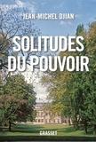 Jean-Michel Djian - Solitudes du pouvoir - essai.