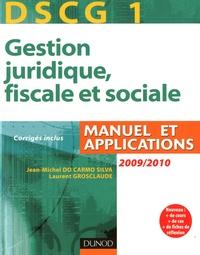 Jean-Michel Do Carmo Silva et Laurent Grosclaude - DSCG 1 Gestion juridique, fiscale et sociale 2009-2010.