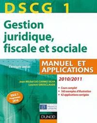 Jean-Michel Do Carmo Silva et Laurent Grosclaude - DSCG 1 Gestion juridique, fiscale et sociale 2011/2012 - Manuel et applications Corrigés inclus.