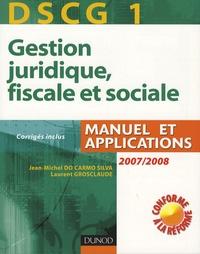 Jean-Michel Do Carmo Silva et Laurent Grosclaude - Gestion juridique, fiscale et sociale DSCG 1 - Manuel et applications, corrigés inclus.