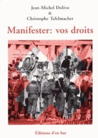Jean-Michel Dolivo et Christophe Tafelmacher - Manifester : vos droits.