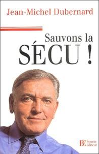 Jean-Michel Dubernard - Sauvons la Sécu.