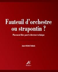 Jean-Michel Dubois - Fauteuil d'orchestre ou strapontin ? - Placement libre pour le directeur technique.