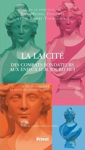 Jean-Michel Ducomte et Pierre Tournemire - La laïcité - Des combats fondateurs aux enjeux d'aujourd'hui.