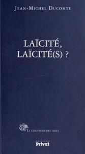 Jean-Michel Ducomte - Laïcité, laïcité(s) ?.