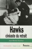 Jean-Michel Durafour - Hawks, cinéaste du retrait.