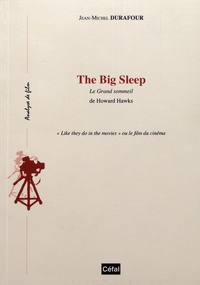 "Jean-Michel Durafour - The Big Sleep - Le Grand sommeil de Howard Hawks ""Like they do in the movies"" ou le film du cinéma."