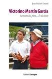 Jean-Michel Dussol - Victorino Martin Garcia - Au nom du père... et du toro.
