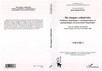 Jean-Michel Eloy - Des langues collatérales volume 1 : problèmes linguistiques sociolinguistique et glottopolitiques de la proximité linguistique.